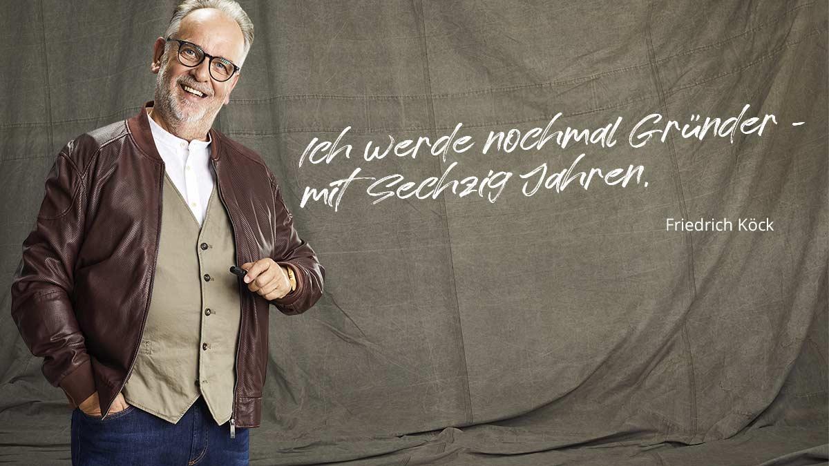 Friedrich Köck: Ich werde Gründer – mit 60 Jahren